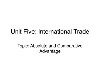 Unit Five: International Trade