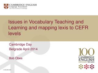 Issues in Vocabulary Teaching and Learning and mapping lexis to CEFR levels