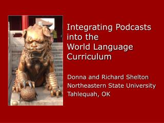 Integrating Podcasts  into the  World Language  Curriculum