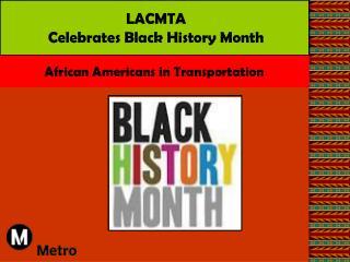 LACMTA Celebrates Black History Month