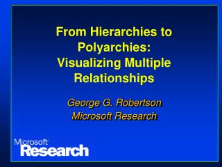 From Hierarchies to Polyarchies: Visualizing Multiple Relationships