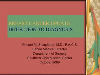 BREAST CANCER UPDATE DETECTION TO DIAGNOSIS