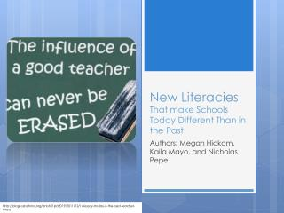 New Literacies  That make Schools Today Different Than in the Past