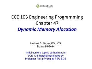 ECE 103 Engineering Programming Chapter 47 Dynamic Memory Alocation