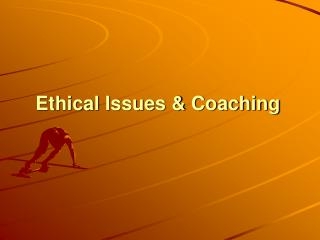 Ethical Issues & Coaching
