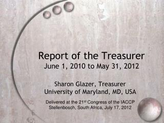 Report of the Treasurer June 1, 2010 to May 31, 2012