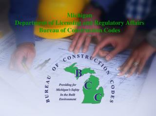 Michigan  Department of Licensing and Regulatory Affairs Bureau of Construction Codes