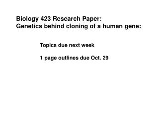 Biology 423 Research Paper: Genetics behind cloning of a human gene: