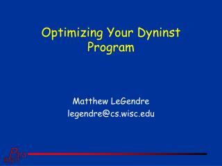 Optimizing Your Dyninst Program
