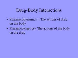 Drug-Body Interactions