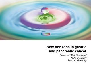 New horizons in gastric and pancreatic cancer