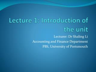 Lecture 1: Introduction of the unit