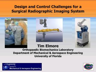 Design and  Control Challenges for a  Surgical Radiographic Imaging  System