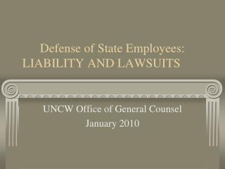 Defense of State Employees:       LIABILITY AND LAWSUITS