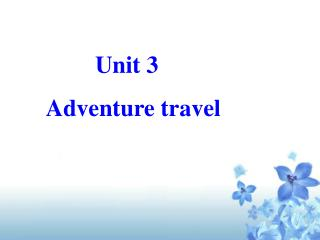 Unit 3    Adventure travel