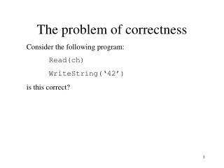 The problem of correctness