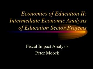 Economics of Education II: Intermediate Economic Analysis of Education Sector Projects