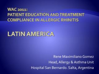 WAC 2011: Patient Education and Treatment Compliance in Allergic Rhinitis  Latin America