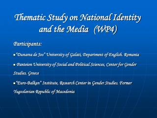 Thematic Study on National Identity  and the Media (WP4)