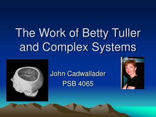 The Work of Betty Tuller and Complex Systems