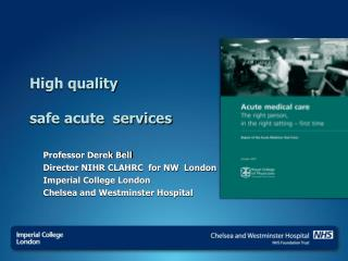 High quality safe acute  services