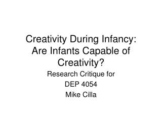 Creativity During Infancy: Are Infants Capable of Creativity?