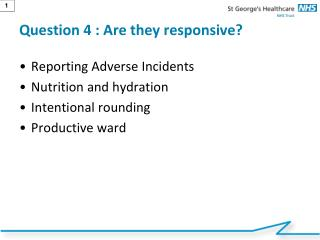 Question 4 : Are they responsive?