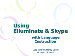 Using  Elluminate  & Skype