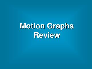 Motion Graphs Review