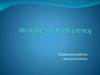 Writing for Proficiency