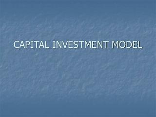 CAPITAL INVESTMENT MODEL