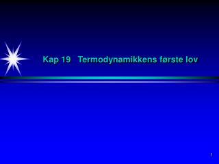 Kap  19 Termodynamikkens første lov