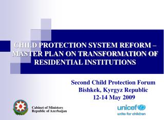 CHILD PROTECTION SYSTEM REFORM – MASTER PLAN ON TRANSFORMATION OF RESIDENTIAL INSTITUTIONS