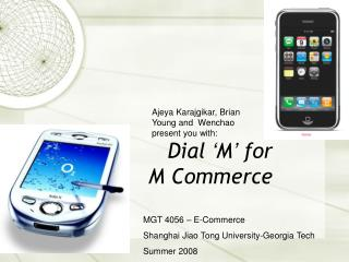 Dial  ' M '  for  M Commerce