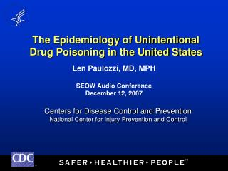 The Epidemiology of Unintentional Drug Poisoning in the United States