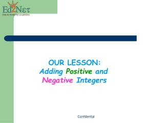 OUR LESSON:  Adding Positive and  Negative  Integers