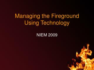 Managing the Fireground Using Technology