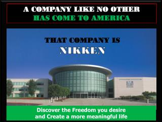 A COMPANY LIKE NO OTHER  HAS COME TO AMERICA