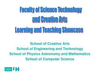 School of Creative Arts School of Engineering and Technology