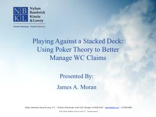 Playing Against a Stacked Deck: Using Poker Theory to Better Manage WC Claims