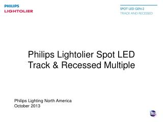 Philips Lightolier Spot LED  Track & Recessed Multiple