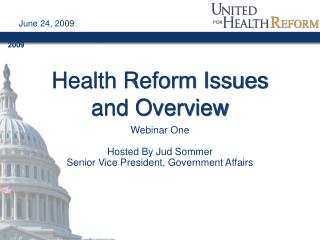 Health Reform Issues and Overview