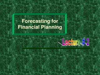 Forecasting for Financial Planning