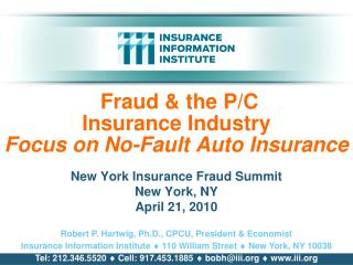 Fraud & the P/C                   Insurance Industry Focus on No-Fault Auto Insurance