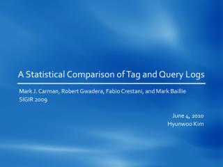 A Statistical Comparison of Tag and Query Logs