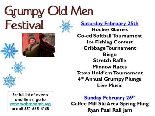 Saturday February 25th Hockey Game s Co-ed Softball Tournament Ice Fishing Contest