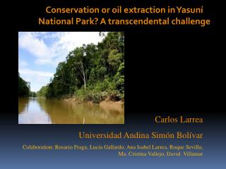 Conservation or oil extraction in Yasuní National Park? A transcendental challenge