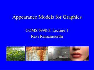 Appearance Models for Graphics