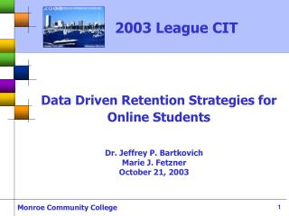 Data Driven Retention Strategies for Online Students