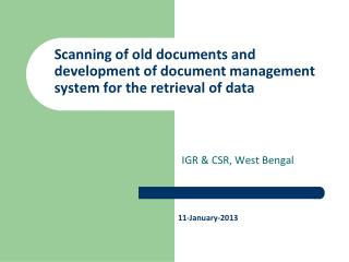 Scanning of old documents and development of document management system for the retrieval of data